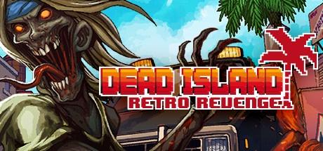 Buy Dead Island Retro Revenge for Steam PC