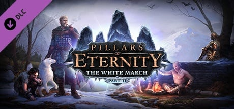 Buy Pillars of Eternity - The White March Part II for Steam PC