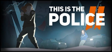 Buy This Is the Police 2 for Steam PC