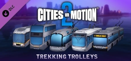 Buy Cities in Motion 2:  Trekking Trolleys for Steam PC