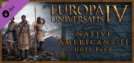 Buy Europa Universalis IV: Native Americans II Unit Pack for Steam PC