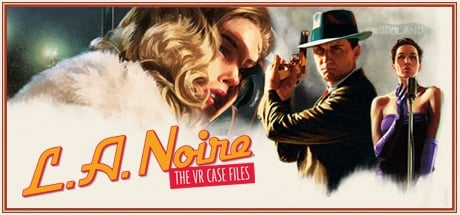 Buy L.A. Noire: The VR Case Files for Steam PC