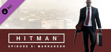 HITMAN™: Episode 3 - Marrakesh