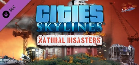 Buy Cities: Skylines - Natural Disasters for Steam PC