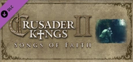 Buy Crusader Kings II: Songs of Faith for Steam PC