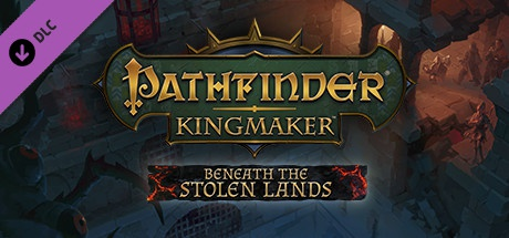 Pathfinder: Kingmaker - Beneath The Stolen Lands