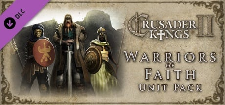 Buy Crusader Kings II: Warriors of Faith Unit Pack for Steam PC