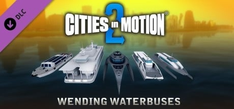 Buy Cities in Motion 2: Wending Waterbuses for Steam PC