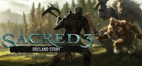 Sacred 3. Orcland Story