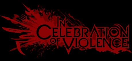 Buy In Celebration of Violence for Steam PC