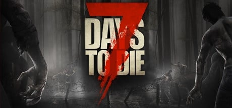 7 Days to Die EARLY ACCESS