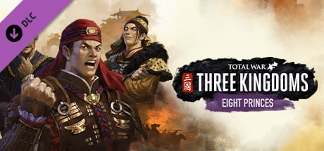 Buy Total War: THREE KINGDOMS - Eight Princes for Steam PC