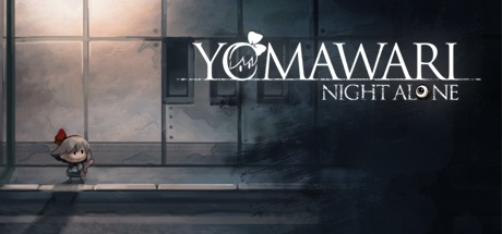 Yomawari: Night Alone / 夜廻