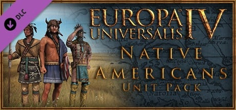 Europa Universalis IV: Native Americans Unit Pack