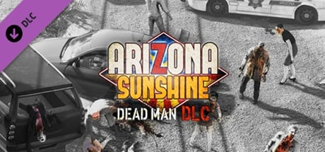 Arizona Sunshine - Dead Man DLC VR