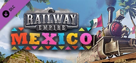 Buy Railway Empire - Mexico for Steam PC