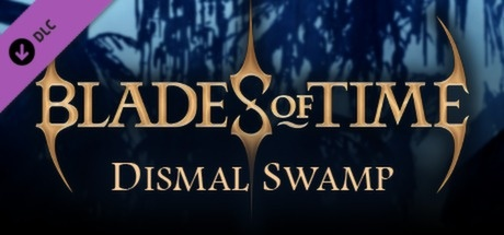 Buy Blades of Time - Dismal Swamp DLC for Steam PC