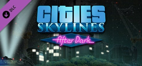 Buy Cities: Skylines - After Dark for Steam PC