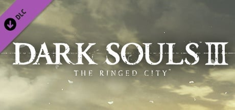 DARK SOULS™ III - The Ringed City™