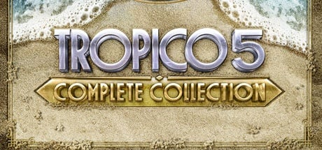Buy Tropico 5 - Complete Collection for Steam PC