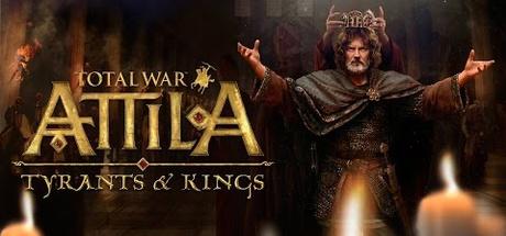 Buy Total War: ATTILA - Tyrants & Kings Edition for Steam PC