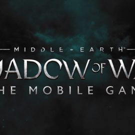 Middle-earth: Shadow of War Mobile Version Releases Next Week